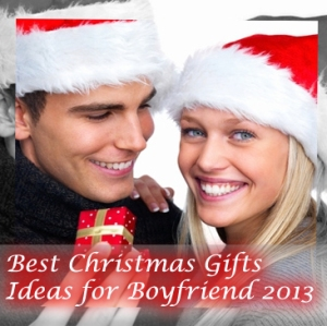 Best Christmas Gifts Ideas for Boyfriend 2013