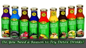 Do You Need a Reason to Try Detox Drinks?